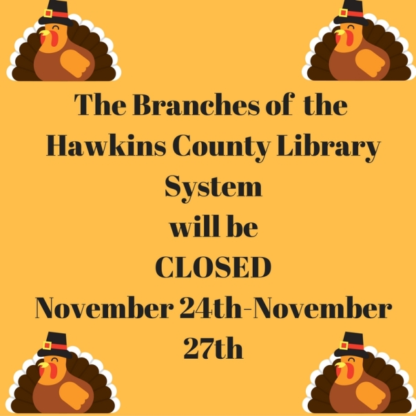 the-branches-of-hawkins-county-library-system-will-be-closed-november-24th-november-27th