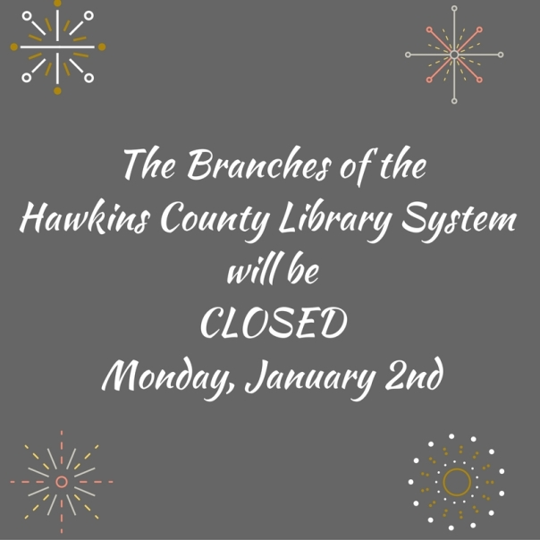 the-branches-of-hawkins-county-library-system-will-be-closedmonday-january-2nd