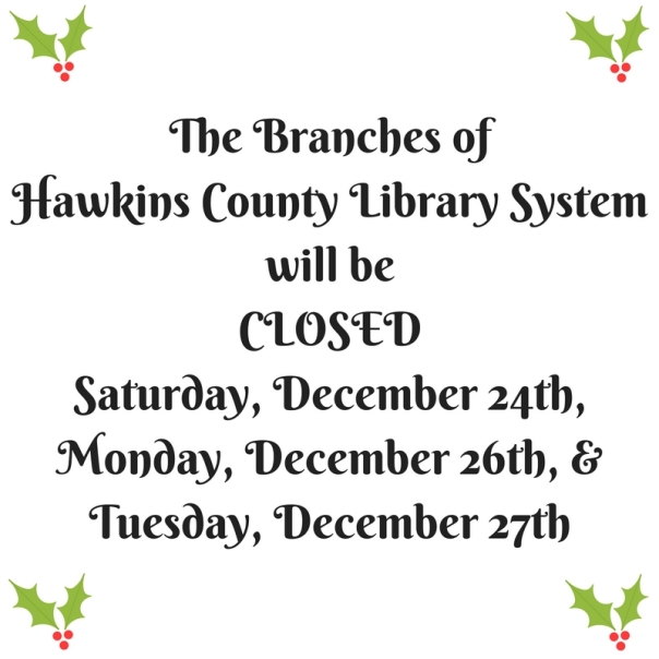 the-branches-of-hawkins-county-library-system-will-be-closedsaturday-december-24th-monday-december-26th-tuesday-december-27th