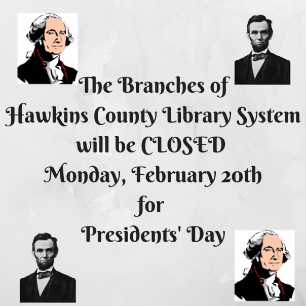 the-branches-of-hawkins-county-library-system-will-be-closed-monday-february-20thfor-presidents-day