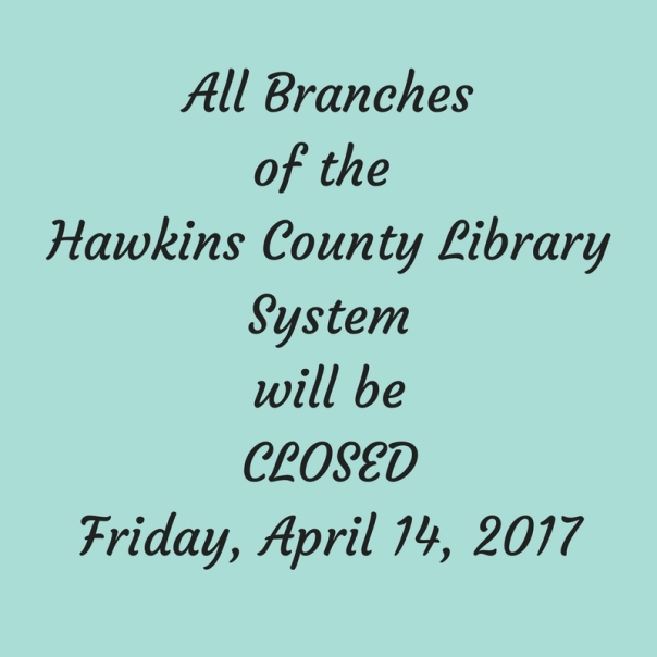 All Branches of Hawkins County Library System will beCLOSEDMonday, January 16, 2017 (2)