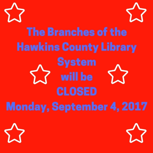 Hawkins County Library Systemwill be CLOSED Monday, September 5, 2016 (1)