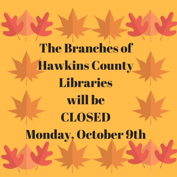 The Branches of Hawkins County Libraries will be CLOSED Monday, October 10th (2)