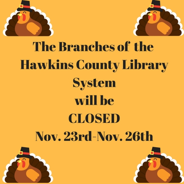 The Branches of Hawkins County Library System will be CLOSED November 24th-November 27th (1)