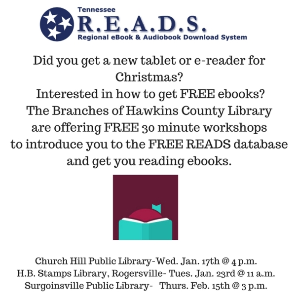 Did you get a new tablet or e-reader for Christmas_ Interested in how to get FREE ebooks_ The Branches of Hawkins County Library are offering FREE 30 minute workshops to introduce you to